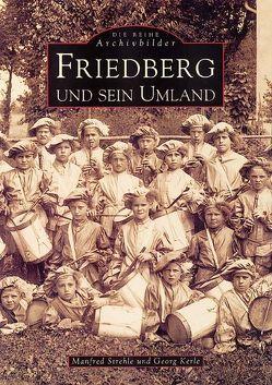 Friedberg und sein Umland von Kerle,  Georg, Strehle,  Manfred