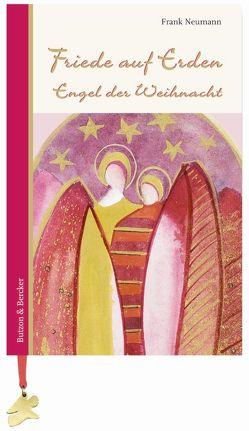 Friede auf Erden – Engel der Weihnacht von Neumann,  Frank, Studinger,  Marianna