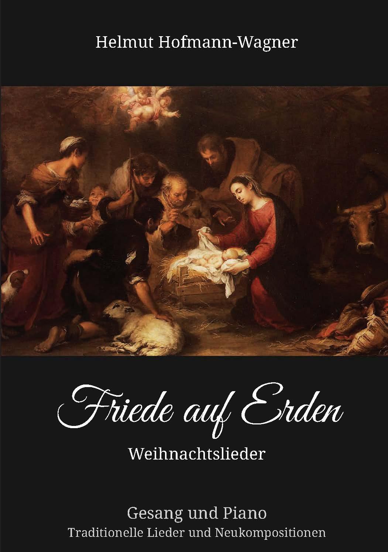 Friede auf Erden - Weihnachtslieder von Hofmann-Wagner, Helmut: Gesang
