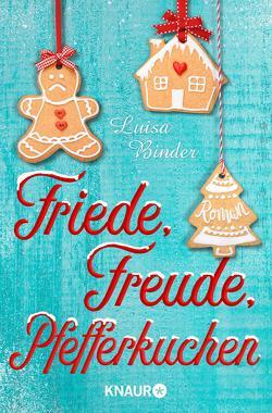 Friede, Freude, Pfefferkuchen von Binder,  Luisa