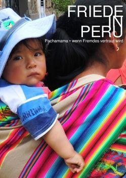 Friede in Peru von Kunkel,  Friederike