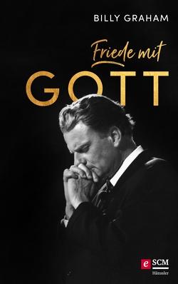 Friede mit Gott von Graham,  Billy