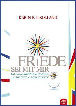 Friede sei mit mir von Kolland,  Karin E. J., Sachs,  Hans