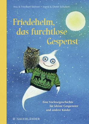 Friedehelm, das furchtlose Gespenst von Schubert,  Dieter, Schubert,  Ingrid, Stohner,  Anu, Stohner,  Friedbert