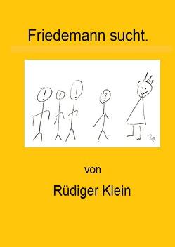 Friedemann sucht. von Klein,  Rüdiger