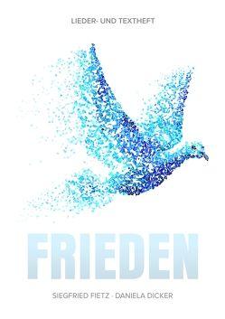 Frieden von Dicker,  Daniela, Fietz,  Siegfried