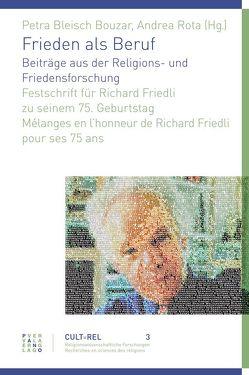 Frieden als Beruf. Beiträge aus der Religions- und Friedensforschung von Bleisch Bouzar,  Petra, Rota,  Andrea