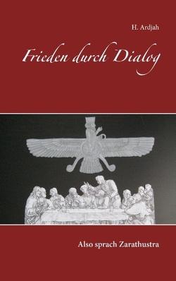 Frieden durch Dialog von Ardjah,  H.