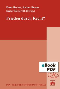 Frieden durch Recht? von Becker,  Peter, Braun,  Reiner, Deiseroth,  Dieter