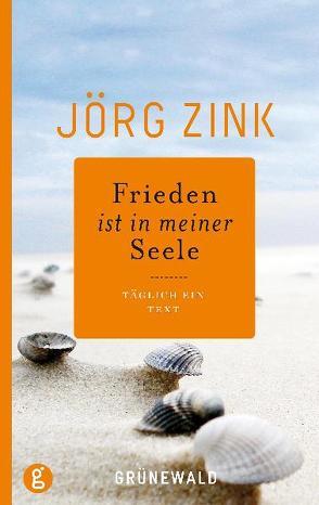 Frieden ist in meiner Seele von Zink,  Jörg