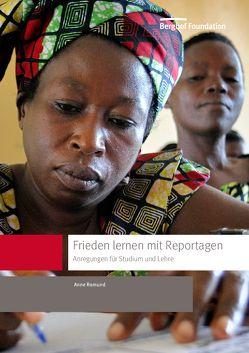Frieden lernen mit Reportagen von Romund,  Anne