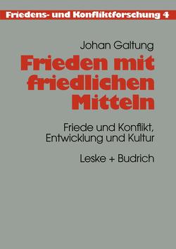 Frieden mit friedlichen Mitteln von Galtung,  Johan