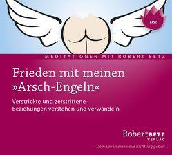 """Frieden mit meinen """"Arsch-Engeln"""" von Betz,  Robert Theodor"""