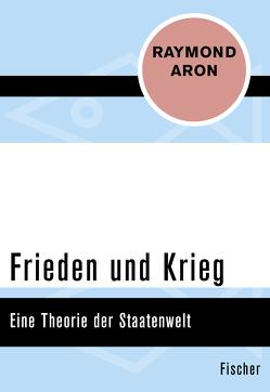 Frieden und Krieg von Aron,  Raymond, Massenbach,  Sigrid von