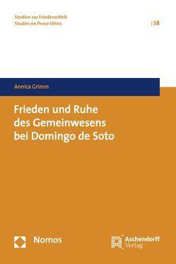 Frieden und Ruhe des Gemeinwesens bei Domingo de Soto von Grimm,  Annica