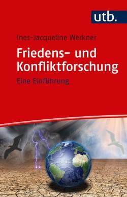 Friedens- und Konfliktforschung von Werkner,  Ines-Jacqueline