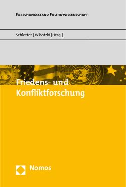 Friedens- und Konfliktforschung von Schlotter,  Peter, Wisotzki,  Simone
