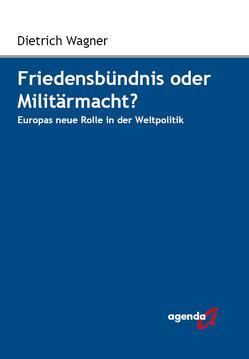 Friedensbündnis oder Militärmacht? von Wagner,  Dietrich