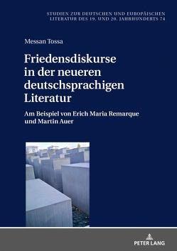 Friedensdiskurse in der neueren deutschsprachigen Literatur von Tossa,  Messan