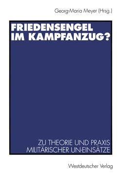 Friedensengel im Kampfanzug? von Meyer,  Georg-Maria