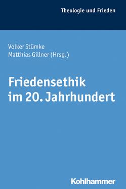 Friedensethik im 20. Jahrhundert von Gillner,  Matthias, Stümke,  Volker
