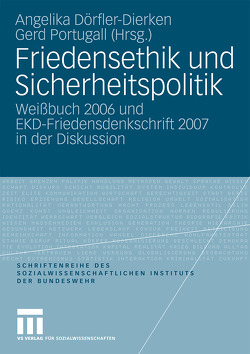 Friedensethik und Sicherheitspolitik von Dörfler-Dierken,  Angelika, Portugall,  Gerd