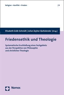 Friedensethik und Theologie von Gräb-Schmidt,  Elisabeth, Zeyher-Quattlender,  Julian