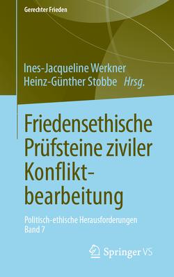 Friedensethische Prüfsteine ziviler Konfliktbearbeitung von Stobbe,  Heinz-Günther, Werkner,  Ines-Jacqueline