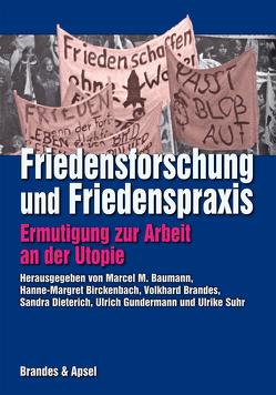 Friedensforschung und Friedenspraxis von Baumann,  Marcel M., Birckenbach,  Hanne M, Brandes,  Volkhard, Dieterich,  Sandra, Gundermann,  Hans U, Suhr,  Ulrike