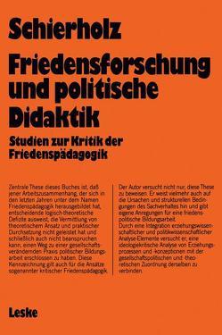 Friedensforschung und Politische Didaktik von Schierholz,  Henning
