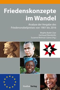 Friedenskonzepte im Wandel von Bader-Zaar,  Birgitta, Diendorfer,  Gertraud, Reitmair-Juarez,  Susanne