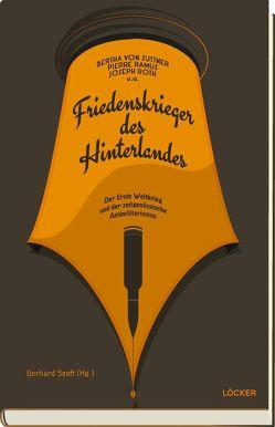 Friedenskrieger des Hinterlandes von Ramus,  Pierre, Roth,  Joseph, Senft,  Gerhard, Suttner,  Bertha von