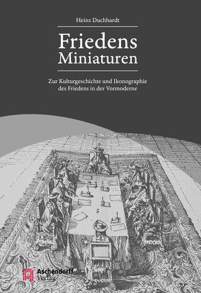 Friedensminiaturen von Duchhardt,  Heinz
