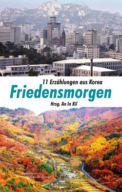 Friedensmorgen von An,  In Kil, Kappeller,  Amancay, Rogge,  Florian