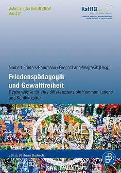 Friedenspädagogik und Gewaltfreiheit von Frieters-Reermann,  Norbert, Lang-Wojtasik,  Gregor