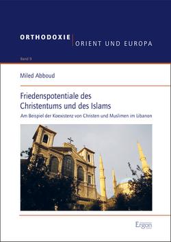 Friedenspotentiale des Christentums und des Islams von Abboud,  Miled