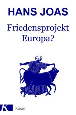 Friedensprojekt Europa? von Joas,  Hans