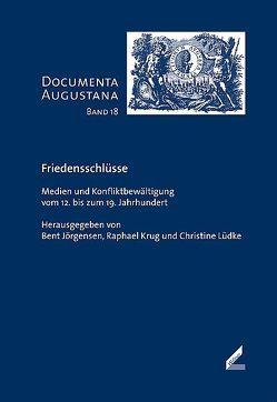 Friedensschlüsse von Böswald-Rid,  Elisabeth, Brenner,  Tobias, Jörgensen,  Bent, Krug,  Raphael, Lüdke,  Christine, Paulus,  Stefan