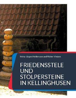 Friedensstele und Stolpersteine in Kellinghusen von Heidemann,  Heinz-Jürgen, Vietzen,  Walter
