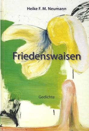Friedenswaisen von Gratz,  Harald Reiner, Neumann,  Heike F. M.