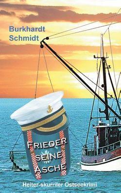 Frieder seine Asche von Schmidt,  Burkhardt