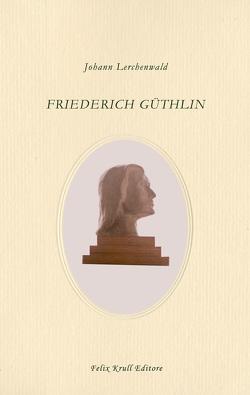 Friederich Güthlin von Lerchenwald,  Johann