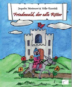 Friedewald, der edle Ritter von Kosznitzki,  Volker, Montemurri,  Jacqueline