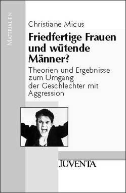Friedfertige Frauen und wütende Männer von Micus-Loos,  Christiane
