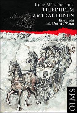 Friedhelm aus Trakehnen von Tank,  Felizitas, Tschermak,  Irene M.