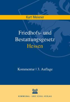 Friedhofs- und Bestattungsgesetz Hessen von Meixner,  Kurt