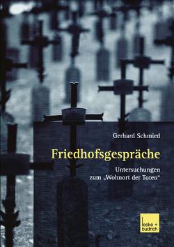 Friedhofsgespräche von Schmied,  Gerhard