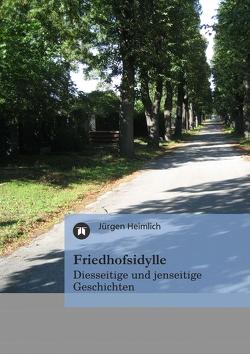 Friedhofsidylle von Heimlich,  Jürgen