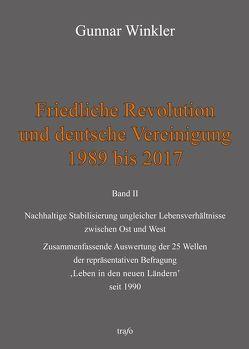 Friedliche Revolution und deutsche Vereinigung 1989 bis 2017 von Winkler,  Gunnar