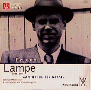 """Friedo Lampe (1899-1945) """"Am Rande der Nacht"""" von Augustin,  Michael, Lampe,  Friedo"""